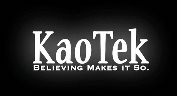 KaoTek: Believing makes it so.